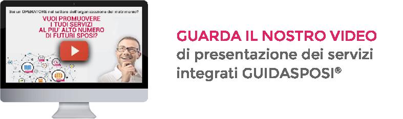 Guarda il nostro video di presentazione dei servizi integrati Guidasposi