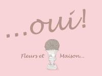 ' .  addslashes(Oui Fleurs et Maison) . '