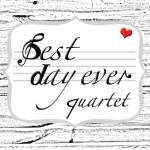 ' .  addslashes(Best Day Ever quartet) . '