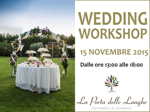 Il ristorante La Porta della Langhe vi invita domenica 15 novembre 2015 al Wedding Workshop