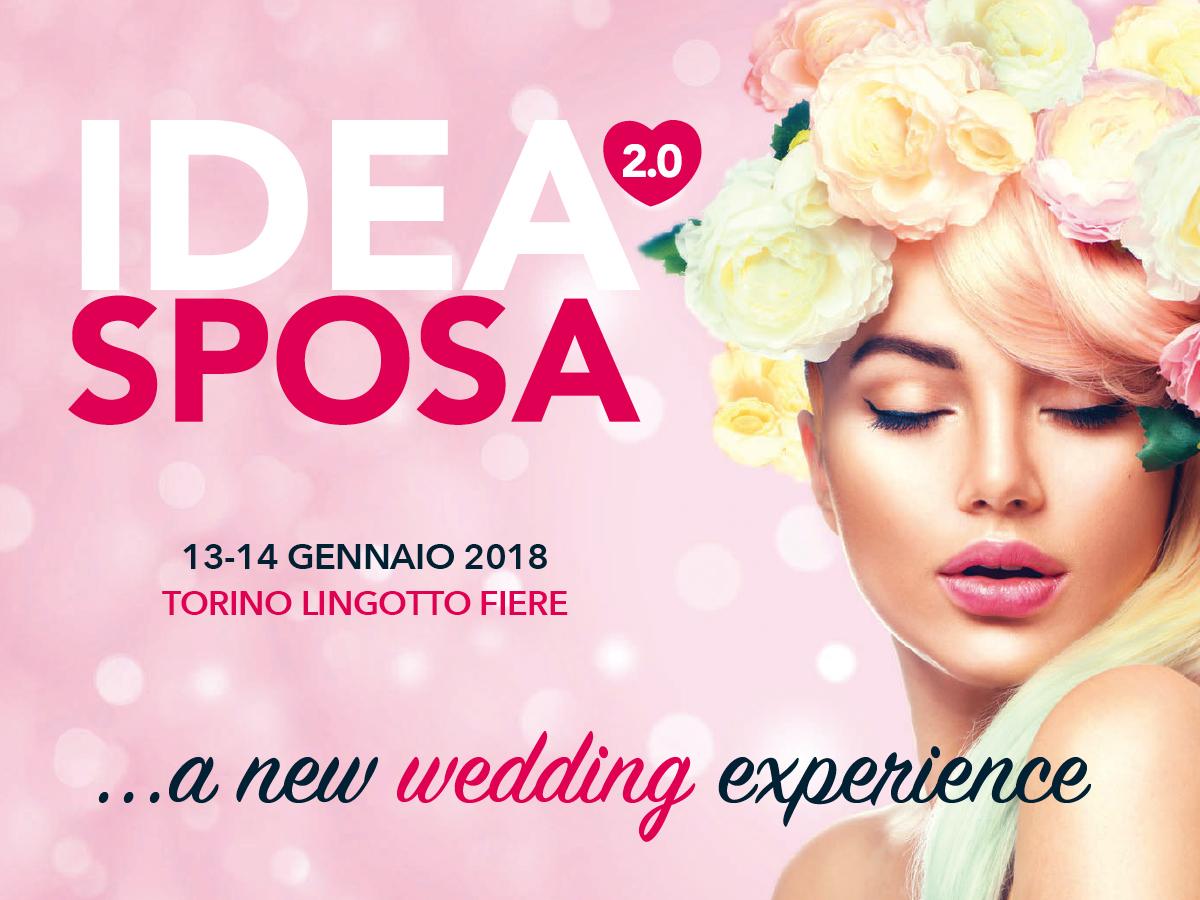 IDEA SPOSA 2.0 vi aspetta il 13 e 14 gennaio 2018 al LINGOTTO FIERE di Torino
